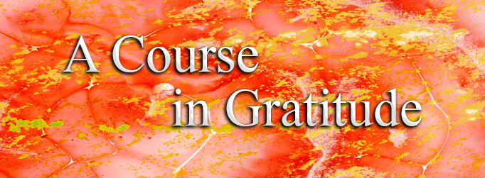 Explore A Course in Gratitude